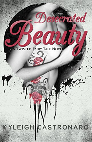 Desecrated Beauty by Kyleigh Castronaro ebook deal