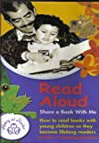 img - for Read Aloud: Share a Book with Me; How to Read Books with Young Children So They Become Lifelong Readers (Raising A Reader, 11 Language Versions) book / textbook / text book