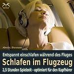 Schlafen im Flugzeug und auf Reisen | Franziska Diesmann,Torsten Abrolat