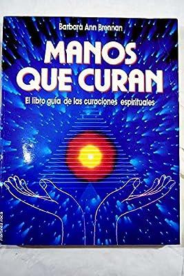 Manos Que Curan/ Hands of Light (Spanish Edition)