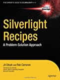 Silverlight Recipes: A Problem Solution-Approach