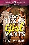 What a Texas Girl Wants (Crimson Romance)