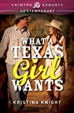 What a Texas Girl Wants (Crimson Romance)