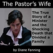 The Pastor's Wife: The True Story of a Minister and the Shocking Death that Divided a Family (St. Martin's True Crime Library) | [Diane Fanning]