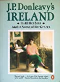 J.P. Donleavy's Ireland: In All Her Sins & in Some of Her Graces (0140107126) by J.P. Donleavy