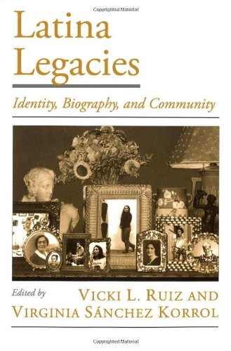 Latina Legacies: Identity, Biography, and Community...