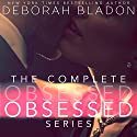 The Complete Obsessed Series: Part One, Part Two, Part Three & Part Four Audiobook by Deborah Bladon Narrated by Coleen Marlo