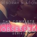 The Complete Obsessed Series: Part One, Part Two, Part Three & Part Four Hörbuch von Deborah Bladon Gesprochen von: Coleen Marlo