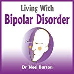 Living With Bipolar Disorder | Neel Burton