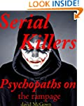 Psychopaths:  Serial killers On the r...
