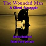 The Wounded Man | Dedric Hubbard
