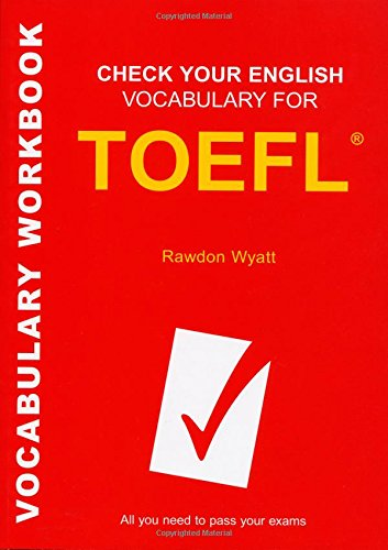 Check Your English Vocabulary for TOEFL: All You Need to Pass Your Exams (Check Your Vocabulary)