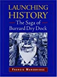 img - for Launching History: The Saga of the Burrard Dry Dock book / textbook / text book