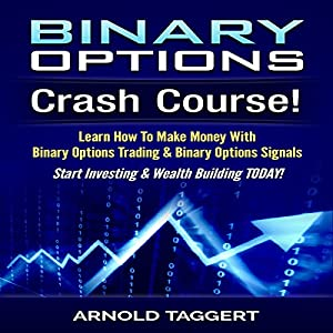 Binary Options: Crash Course! Audiobook