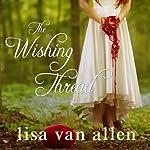 The Wishing Thread | Lisa Van Allen