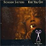 echange, troc Scissor Sisters - Kiss You Off