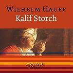 Kalif Storch   Wilhelm Hauff