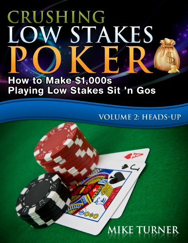 Crushing Low Stakes Poker, Volume 2: Heads-up by Mike Turner ebook deal