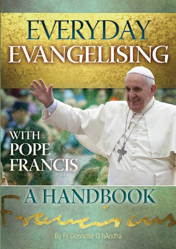 Everyday Evangelising with Pope Francis: A Handbook