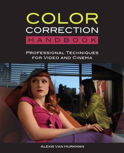 Color Correction Handbook:Professional Techniques for Video and Cinema