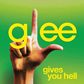 Gives You Hell (Glee Cast Version)