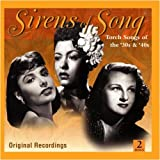 Sirens of Swing -Torch Songs of the 30s & 40s by Andrews Sisters, Lena Horne, Dinah Shore and Doris Day  (Nov 10, 2008)