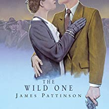 The Wild One Audiobook by James Pattinson Narrated by Peter Wickham