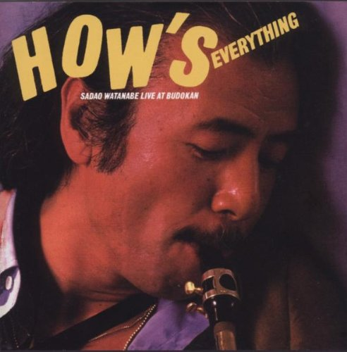 How's Everything: Live at Budokan by Sadao Watanabe