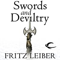 Swords and Deviltry: The Adventures of Fafhrd and the Gray Mouser (       UNABRIDGED) by Fritz Leiber Narrated by Jonathan Davis, Neil Gaiman