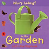 img - for Who's Hiding? In the Garden: A Lift-the-Flap Book book / textbook / text book