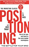 Positioning: The Battle for Your Mind: The Battle for Your Mind