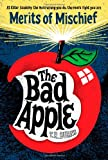 The Bad Apple (Merits of Mischief)