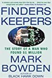 Finders Keepers: The Story of a Man Who Found $1 Million (0802140211) by Bowden, Mark