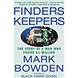 Finders Keepers: The Story of a Man Who Found $1 Million ~ Mark Bowden