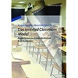 Das Inverted Classroom Model: Begleitband zur ersten deutschen ICM-Konferenz