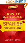 How to Learn and Memorize Spanish Voc...