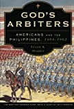 God's Arbiters: Americans and the Philippines, 1898 - 1902 (Imagining the Americas) (0199307202) by Harris, Susan K.