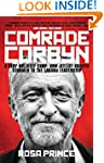 Comrade Corbyn: A Very Unlikely Coup:...