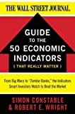 img - for [ [ [ The 50 Economic Indicators That Really Matter: From Big Macs to