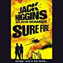 Sure Fire: Rich and Jade, Book 1 (       UNABRIDGED) by Jack Higgins Narrated by Toby Longworth