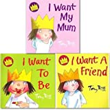 Tony Ross Tony Ross Little Princess I want Collection 3 Books Set, (I want to be, I want a Friend and My mum)