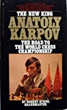 Anatoly Karpov: Road to the World Chess Championship (0553028766) by Robert Byrne
