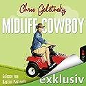 Midlife-Cowboy Hörbuch von Chris Geletneky Gesprochen von: Bastian Pastewka
