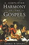 img - for A Simplified Harmony of the Gospels book / textbook / text book