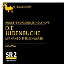 Die Judenbuche Hörbuch von Annette von Droste-Hülshoff Gesprochen von: Hans Dieter Schwarze