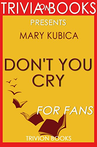 Don't You Cry: (A Novel) By Mary Kubica (Trivia-On-Books)