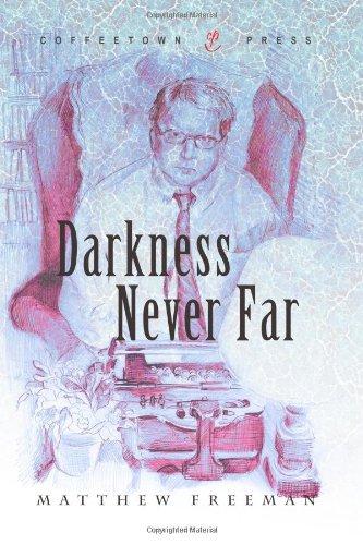 Darkness Never Far, Matthew Freeman