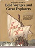 img - for Bold voyages and great explorers;: A history of discovery and exploration from the expedition to the land of Punt in 1493 B.C. to the discovery of the ... A.D. in words and pictures (A Windfall book) book / textbook / text book