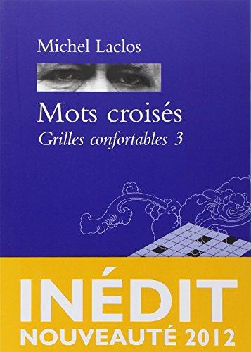 Mots croises grilles confortables 3 michel laclos zulma - Grille mots croises michel laclos gratuites ...