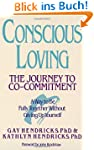 Conscious Loving: The Journey to Co-C...